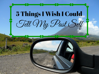 5 Things I Wish I Could