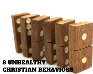 8 UnhealthyChristianBehaviors