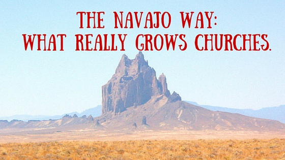 The Navajo Way- What Really Grows Churches.
