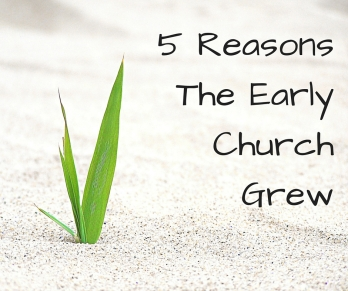 5 Things that Grew the Early Church