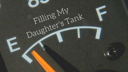 Filling My Daughter's Tank